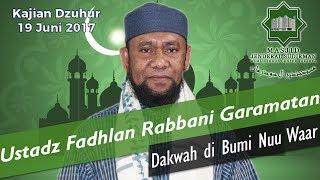 Video Dakwah di Bumi Nuu Waar oleh Ustadz Fadhlan Rabbani Garamatan MP3, 3GP, MP4, WEBM, AVI, FLV Juni 2018