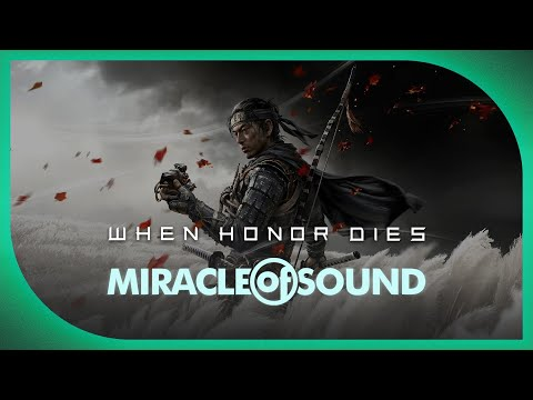 Ghost of Tsushima Song - When Honor Dies by Miracle of Sound