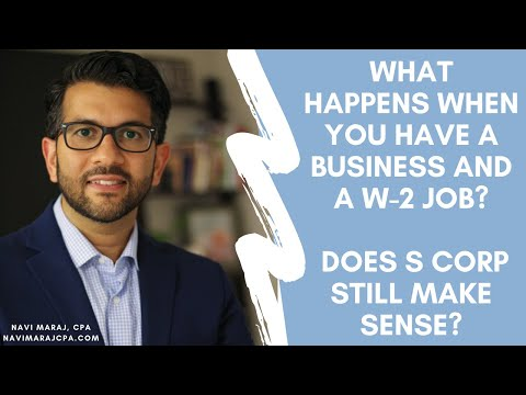 Small Business and W-2 Job | Does LLC or S Corporation still make sense?