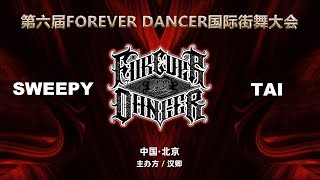 Sweepy vs Tai – FOREVER DANCER vol.6 Best8