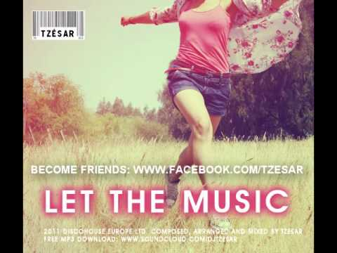 TZESAR – Let the Music – french disco house music 2011