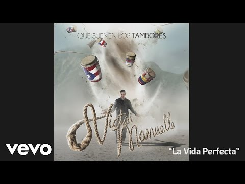 Letra La Vida Perfecta Víctor Manuelle