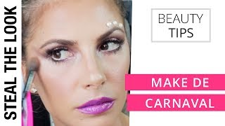 Make de Carnaval | STEAL THE LOOK Beauty Tips