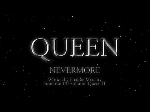 Queen - Nevermore (Official Lyric Video)