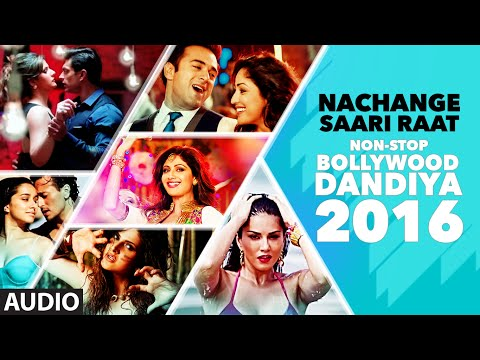 Nachange Saari Raat Non Stop Bollywood Dandiya (Full Audio) 2016 | T-Series