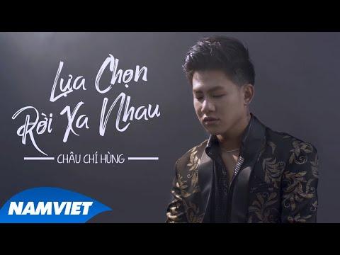 Lựa Chọn Rời Xa Nhau - Châu Chí Hùng (MV OFFICIAL)