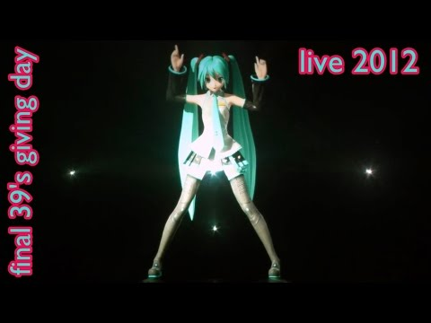 【Hatsune Miku】Two-Faced Lovers Live 39's Giving Day 2012 Final