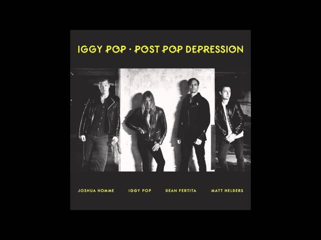 Iggy Pop - Gardenia | #PostPopDepression