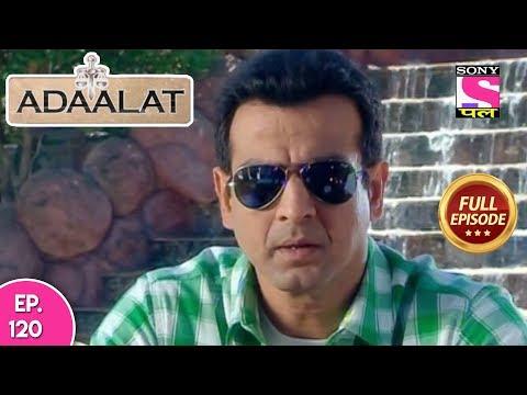 Adaalat - Full Episode 120 - 7th  May, 2018