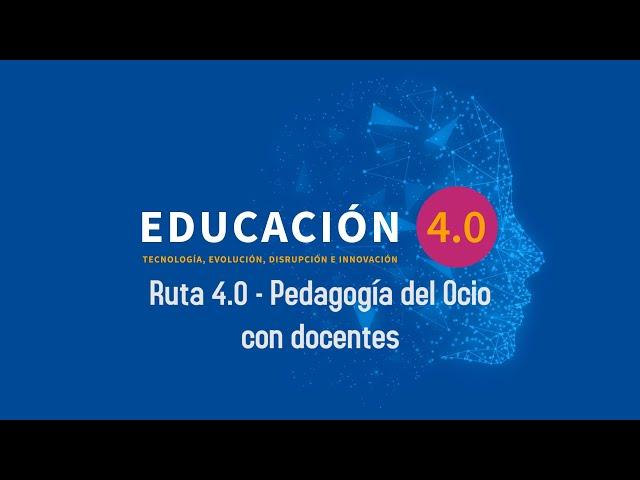 Image Ruta 4.0 - Pedagogía del Ocio con Docentes