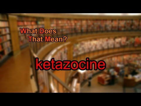 What does ketazocine mean?