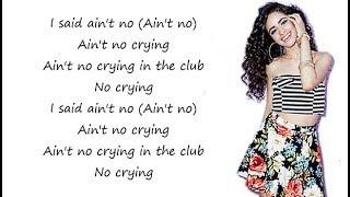 Video Camila Cabello - CRYING IN THE CLUB (Lyrics) MP3, 3GP, MP4, WEBM, AVI, FLV Juni 2018