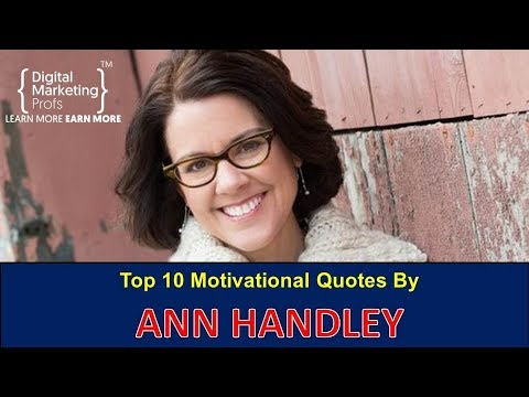 Encouraging quotes - Top 10 Motivational Quotes By  ANN HANDLEY