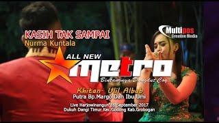KASIH TAK SAMPAI - NURMA KUNTALA feat KHOLIS BP4 - All New Metro - MULTIPOS