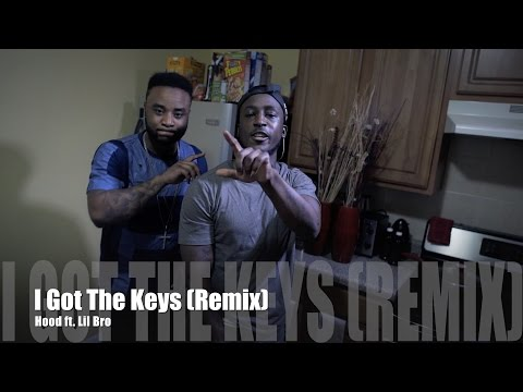 Hood ft. Lil Bro - I Got The Keys Remix (Music Video)
