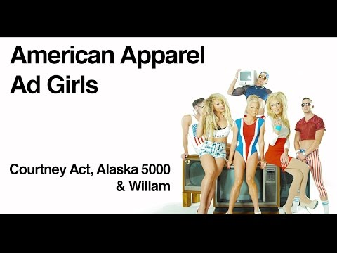 American Apparel Ad Girls With Courtney Act, Alaska 5000 And Willam #aaagirls
