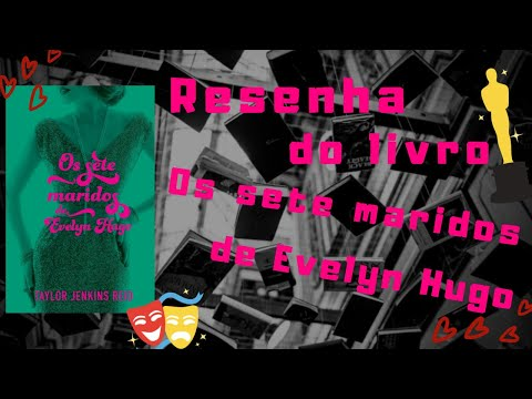 Resenha - Os sete maridos de Evelyn Hugo   #1001PáginasResenha  