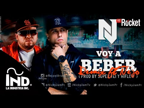 Voy a Beber Remix – Nicky Jam Ft Ñejo