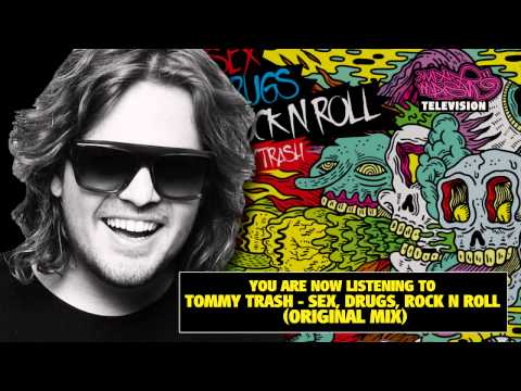Tommy Trash - Sex, Drugs, Rock n Roll (Original Mix)