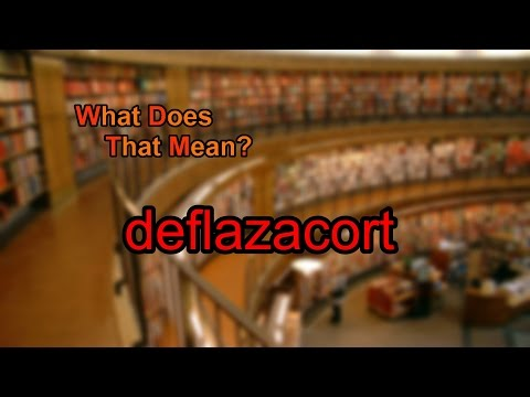 What does deflazacort mean?