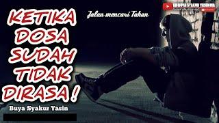 Video Subhanallah !! Ketika Dosa sudah tidak Dirasa - Buya syakur yasin Ma MP3, 3GP, MP4, WEBM, AVI, FLV Januari 2019