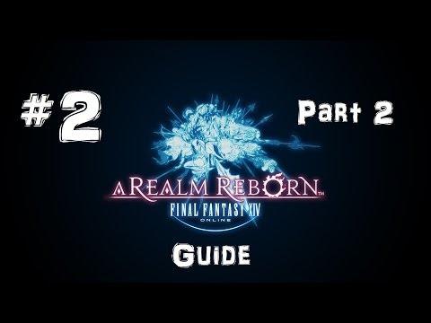 Let's Play Final Fantasy XIV: A Realm Reborn Guide #2 (Part 2) – Instanzen, Looten, Leveln, Gruppen