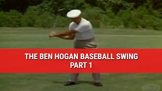 LEARN THE FAMOUS BEN HOGAN BASEBALL SWING – PART 1