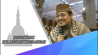 Video JANGAN DIAM JIKA MELIHAT KECURANGAN : Prof Dr KH Ahmad Zahro MA al-Chafidz MP3, 3GP, MP4, WEBM, AVI, FLV April 2019