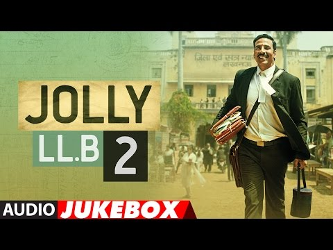 Jukebox: Jolly LLB 2 Full Songs (Audio) Akshay Kum