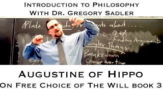 Intro To Philosophy: Augustine, On Free Choice Of The Will, Book 3