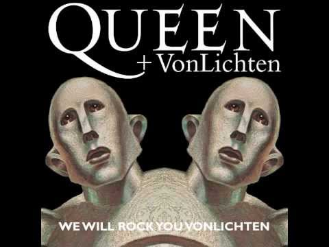 We Will Rock You VonLichten (Song) by Queen and VonLichten