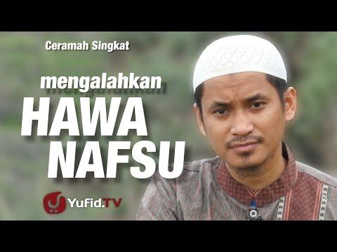 Ceramah Singkat : Mengalahkan Hawa Nafsu - Muhammad Abduh Tuasikal