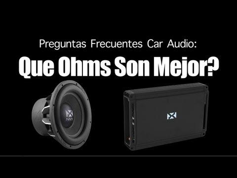 Preguntas Frecuentes Car Audio: Que Ohms Son Mejor?