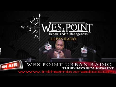 Wes Point Urban Radio – Music, talk and interview – Episode 3 #wespointmedia2016