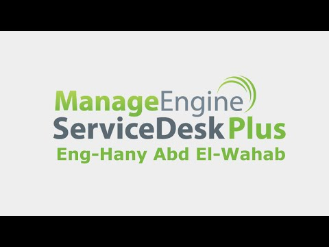 01-ManageEngine ServiceDesk Plus (How to install and basic configuration) By Eng-Hany Abd El-Wahab