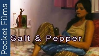 Salt 'N' Pepper - Short Film - Ft. Nawazuddin Siddiqui & Tejaswini Kolhapure
