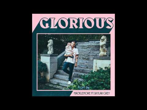 Macklemore Feat Skylar Grey - Glorious