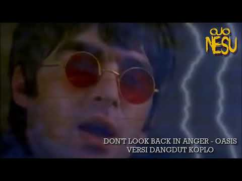 Don't Look Back In Anger Oasis Versi Dangdut Koplo   YouTube