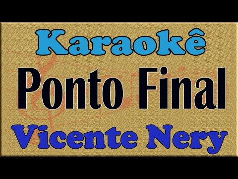 Vicente Nery Ponto Final Playback Karaoke