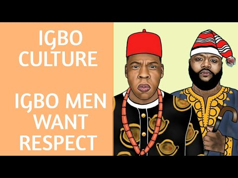 WHY IGBO MEN WANT RESPECT   IGBO CULTURE SERIES PART 1