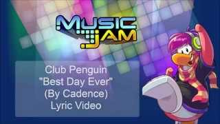 Nonton Club Penguin Best Day Ever Lyric Video   Full Song  By Cadence     Music Jam 2014 Film Subtitle Indonesia Streaming Movie Download