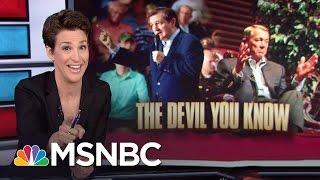 Ted Cruz Is 'Lucifer In The Flesh' | Rachel Maddow | MSNBC