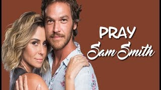 Sam Smith Pray (Tradução) Segundo Sol (Lyrics Video).