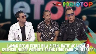 Video Lawak Pecah Perut Bila Zizan, Dato' AC Mizal & Syamsul Yusof Promote Abang Long Fadil 2! MeleTOP ! MP3, 3GP, MP4, WEBM, AVI, FLV September 2019