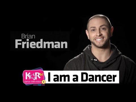 I am a Dancer : Brian Friedman