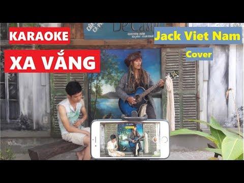 [KARAOKE]: XA VẮNG_Jack Viet Nam (cover) - Thời lượng: 6 phút, 49 giây.