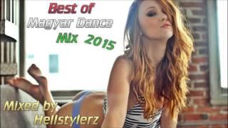 Best Of Magyar Dance Mix 2015 (Wellhello,Halott Pénz,Horváth Tamás & Raul stb...) Mixed By: Hellstylerz ▻Facebook: (Privát) ...