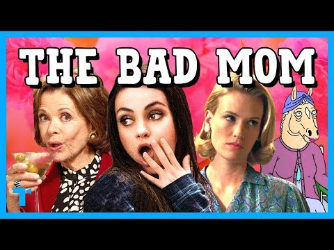 The Bad Mom Trope, Explained