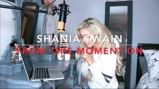 Shania Twain - From This Moment On | Cover