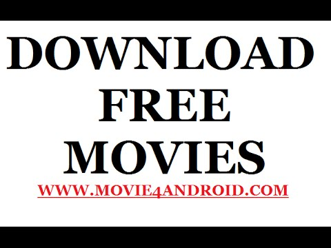 how to download movies free fpr pc and android